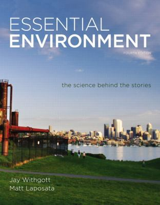 Essential Environment: The Science behind the Stories Plus MasteringEnvironmentalScience with eText -- Access Card Package (4th Edition)