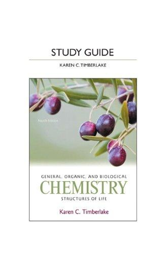 Study Guide for General, Organic, and Biological Chemistry: Structures of Life