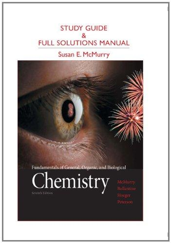 Study Guide and Full Solutions Manual for Fundamentals of General, Organic, and Biological Chemistry