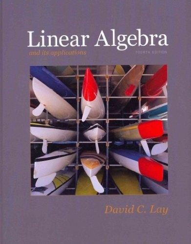 Linear Algebra and Its Applications with Student Study Guide (4th Edition)