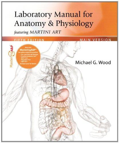 Laboratory Manual for Anatomy & Physiology featuring Martini Art, Main Version Plus MasteringA&P with eText -- Access Card Package (5th Edition)