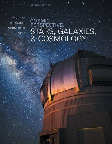 The Cosmic Perspective: Stars and Galaxies (7th Edition)