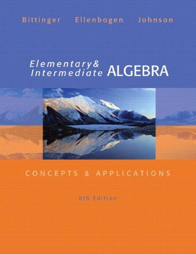 Elementary and Intermediate Algebra: Concepts & Applications (6th Edition)
