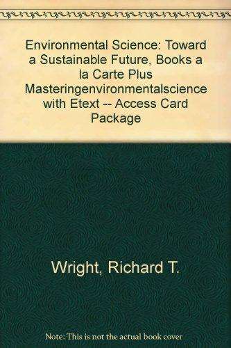 Environmental Science: Toward a Sustainable Future, Books a la Carte Plus MasteringEnvironmentalScience with eText -- Access Card Package (12th Edition)