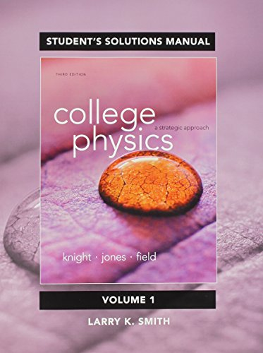 Student Solutions Manual for College Physics: A Strategic Approach Volume 1 (Chs 1-16)
