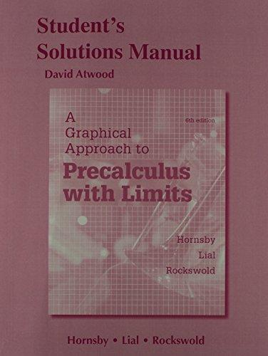 Student's Solutions Manual for A Graphical Approach to Precalculus