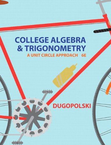College Algebra and Trigonometry: A Unit Approach Plus NEW MyMathLab with Pearson eText -- Access Card Package (6th Edition) (Dugopolski Precalculus Series)