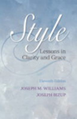 Style : Lessons in Clarity and Grace Plus NEW MyCompLab -- Access Card Package
