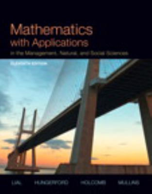 Mathematics with Applications In the Management, Natural and Social Sciences (11th Edition)