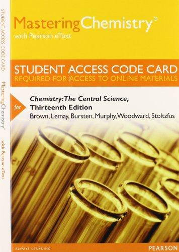 MasteringChemistry with Pearson eText -- Standalone Access Card -- for Chemistry: The Central Science (13th Edition)