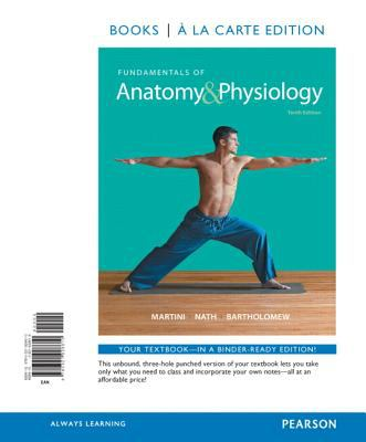 Fundamentals of Anatomy & Physiology, Books a la Carte Plus MasteringA&P with eText --- Access Card Package (10th Edition)