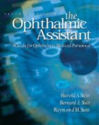 Ophthalmic Assistant A Guide for Ophthalmic Medical Personnel
