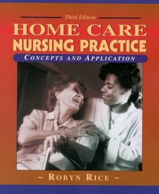 Home Care Nursing Practice Concepts and Application