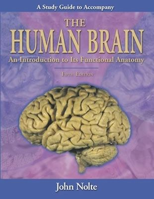 Human Brain Study Guide to Accompany the Human Brain