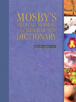Mosby's Medical, Nursing, & Allied Health Dictionary