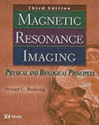 Magnetic Resonance Imaging Physical and Biological Principles