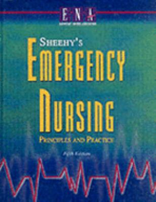 Sheehy's Emergency Nursing Principles and Practice