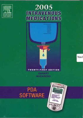 2005 Intravenous Medications Pda Software A Handbook For Nurses And Allied Health Professionals
