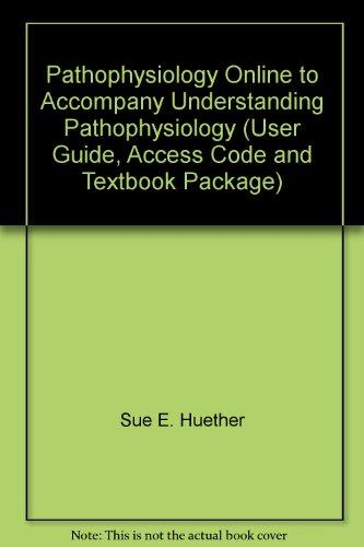 Pathophysiology Online to Accompany Understanding Pathophysiology (User Guide, Access Code and Textbook Package)