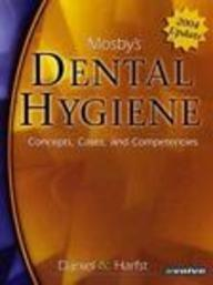 Mosby's Dental Hygiene 2004 Update: Concepts, Cases, and Competencies, 1e