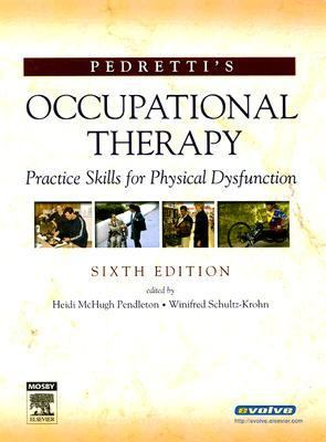 Pedretti's Occupational Therapy Practice Skills for Physical Dysfunction