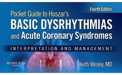 Pocket Guide for Huszar's Basic Dysrhythmias and Coronary Syndromes: Interpretation and Management