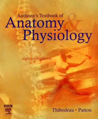 Anthony's Textbook of Anatomy & Physiology (18th Edition)