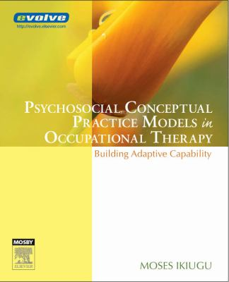 Psychosocial Conceptual Practice Models in Occupational Therapy Building Adaptive Capability