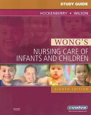 Wond's nursing care of infants and children study guide2007 8th Ed