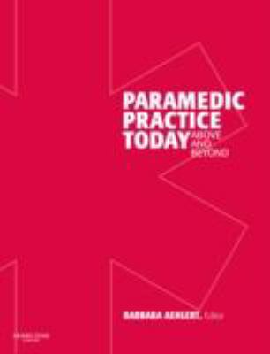 Paramedic Practice Today: Above and Beyond, Volume 1