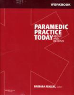 Workbook for Paramedic Practice Today: Above and Beyond: 3-Volume Set
