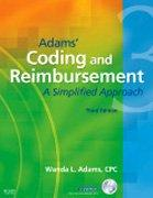 Adams' Coding and Reimbursement: A Simplified Approach, 3e (Adams' Coding & Reimbursement)