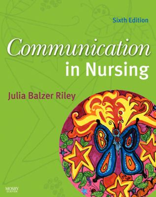 Communication in Nursing, 6e (Communication in Nursing (Balzer-Riley))