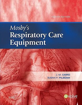 Mosby's Respiratory Care Equipment, 8e