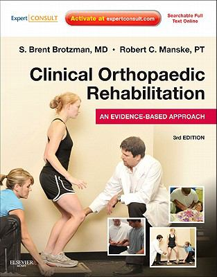 Clinical Orthopaedic Rehabilitation: An Evidence-Based Approach - Expert Consult: Print and Online