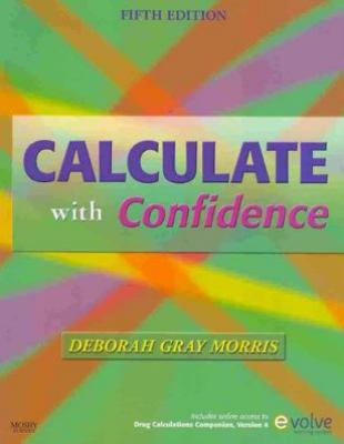 Drug Calculations Online for Calculate with Confidence (Access Code and Textbook Package), 5e