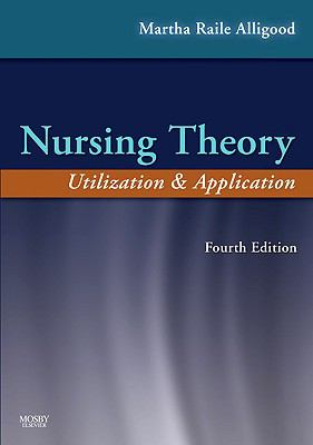 Nursing Theory: Utilization & Application, 4e