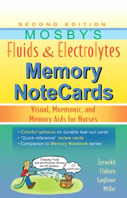 Mosby's Fluids & Electrolytes Memory NoteCards: Visual, Mnemonic, and Memory Aids for Nurses
