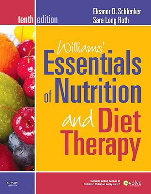 Williams' Essentials of Nutrition and Diet Therapy, 10th Edition
