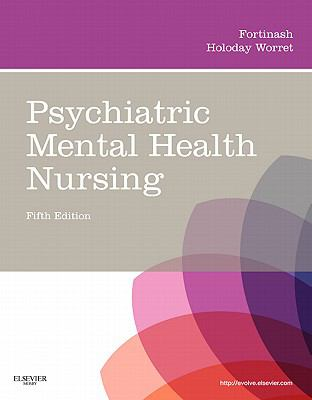 Psychiatric Mental Health Nursing, 5e (Psychiatric Mental Health Nursing (Fortinash))