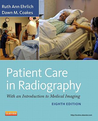 Patient Care In Radiography, 8Th Edition With An Introduction To Medical Imaging (Pb 2013)