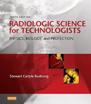 Radiologic Science for Technologists: Physics, Biology, and Protection, 10e