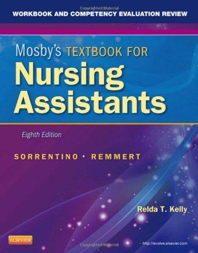 Workbook and Competency Evaluation Review for Mosby's Textbook for Nursing Assistants, 8e