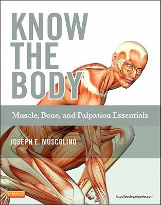 Know the Body: Muscle, Bone, and Palpation Essentials