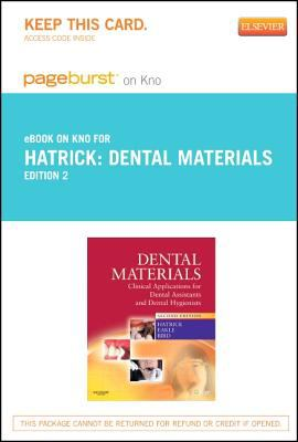 Dental Materials - Pageburst e-Book on Kno (Retail Access Card) : Clinical Applications for Dental Assistants and Dental Hygienists