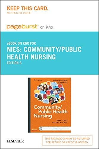 Community/Public Health Nursing - Pageburst E-Book on Kno (Retail Access Card): Promoting the Health of Populations, 6e
