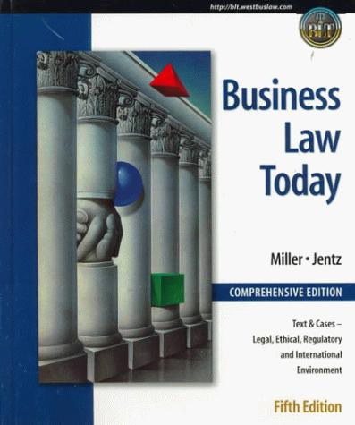 Business Law Today, Comprehensive: Text, Cases, Legal, Ethical, Regulatory, and International Environment