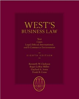 West's Business Law Text Cases, Legal, Ethical, International, and E-Commerce Environment