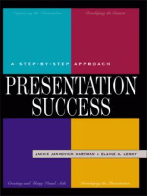Presentation Success A Step-By-Step Approach