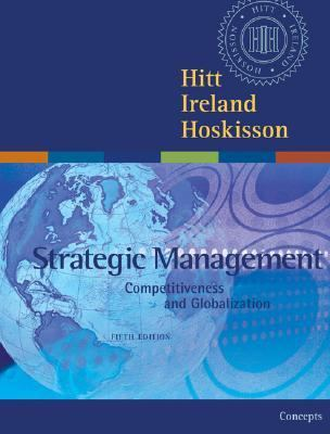 Strategic Management: Competitiveness and Globalization Concepts with InfoTrac
